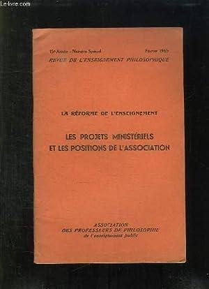 REVUE DE L ENSEIGNEMENT PHILOSOPHIQUE NUMERO SPECIAL FEVRIER 1965. LA REFORME DE L ENSEIGNEMENT, ...