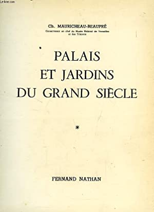 PALAIS ET JARDINS DU GRAND SIECLE: MAURICHEAU-BEAUPRE Ch.