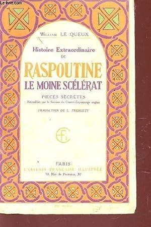 HISTOIRE EXTRAORDINAIRE DE RASPOUTINE, LE MOINE SCELERAT - PIECES SSECRETES - RECUEILLIES PAR LE ...
