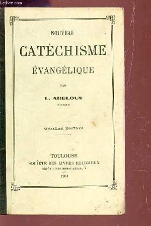 NOUVEAU CATECHISME EVANGELIQUE / ONZIEME EDITION.: ABELOUS L.