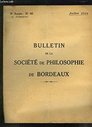 BULLETIN DE LA SOCIETE DE PHILOSOPHIE DE BORDEAUX N° 40 JUILLET 1954. LA VIE HUMAINE ET SA ...