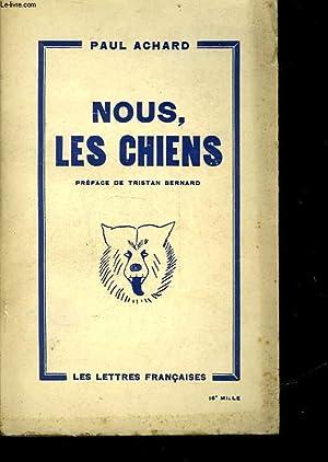 NOUS, LES CHIENS: ACHARD PAUL