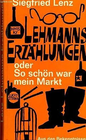 LEHMANNS ERZÄHLUNGEN oder SO SCHÖN WAR MEIN MARKT: LENZ Siegfried