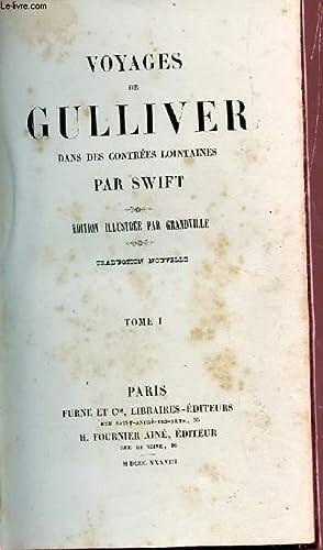 VOYAGES DE GULLIVER DANS LES CONTREES LOINTAINES - TOME I.: SWIFT J.