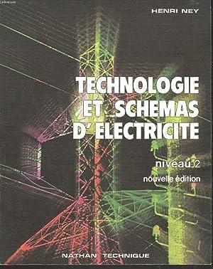 TECHNOLOGIE ET SCHEMAS D'ELECTRICITE. NIVEAU 2. L.E.P. / FORMATION CONTINUE / LYCEES TECHNIQUES...