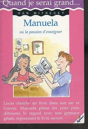MANUELA ou LA PASSION D'ENSEIGNER.: DAN MITRECEY