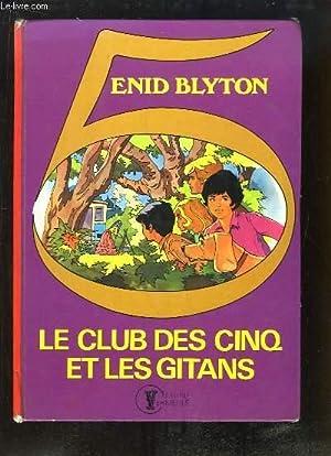 Le Club des Cinq et les Gitans.: BLYTON Enid