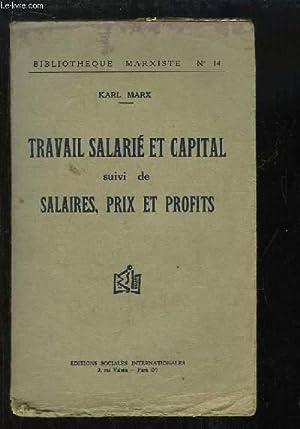 Travail Salarié et Capital, suivi de Salaires,: MARX Karl