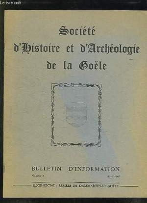 SOCIETE D HISTOIRE ET D ARCHEOLOGIE DE LA GOELE BULLETIN D INFORMATION N° 1 AVRIL 1968.: ...