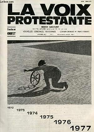 LA VOIX PROTESTANTE - N°1 - JANVIER 1977 - NOUVELLES GENERALES, REGIONALES, CONSISTORIALES ET ...