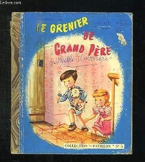 LE GRENIER DE GRAND PERE. EXEMPLAIRE DE TRAVAIL.: COLLECTIF.
