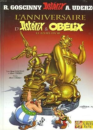 L'ANNIVERSAIRE D'ASTERIX ET OBELIX. LE LIVRE D'OR.: R. GOSCINNY, A.