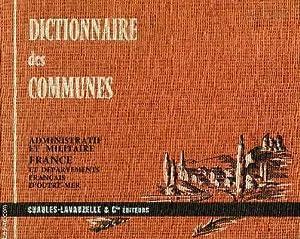 DICTIONNAIRE DES COMMUNES, ADMINISTRATIF ET MILITAIRE, FRANCE ET DEPARTEMENTS FRANCAIS D'...