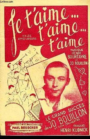 JE T'AIME JE T'AIME JE T'AIME: BOURTAYRE H. / BOUILLON Jo / KUBNICK Henri