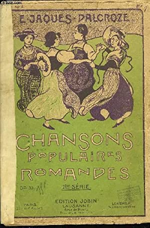 CHANSONS POPULAIRES ROMANDES: JAQUES-DALCROZE E.