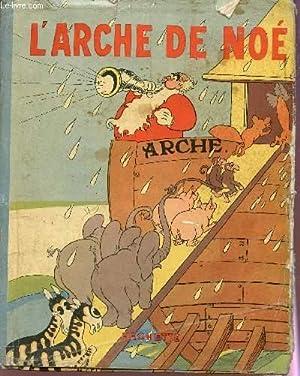 L'ARCHE DE NOE / D'APRES LE CELBRE: DU GENESTOUX MAGDELEINE