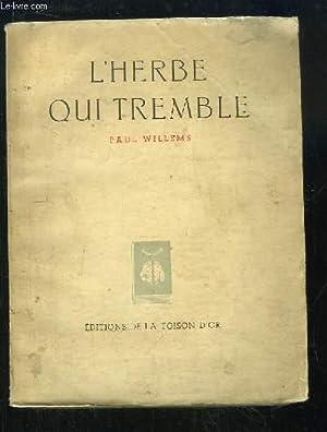 L'Herbe qui Tremble.: WILLEMS Paul