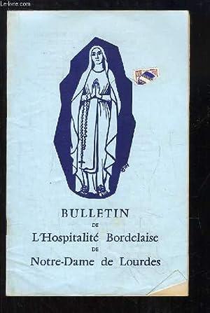 Bulletin de l'Hospitalité Bordelaise de Notre-Dame de Lourdes, N°34 : Lourdes, le ...