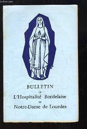 Bulletin de l'Hospitalité Bordelaise de Notre-Dame de Lourdes, N°38 : Notre ...