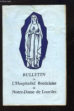 Bulletin de l'Hospitalité Bordelaise de Notre-Dame de Lourdes, N°39 : Les Malades &...