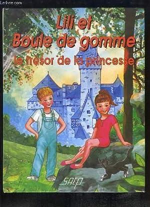 Lili et Boule de gomme. Le trésor de la princesse.: KELLER Francis et THIEBAUT Jean-Marc