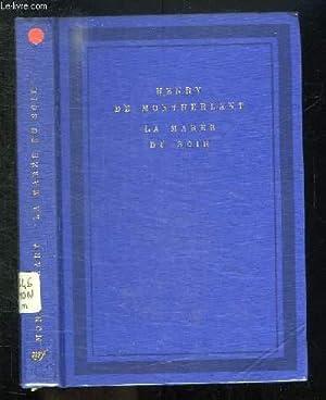 LA MAREE DU SOIR. CARNETS 1968 - 1971.: MONTHERLANT HENRY DE.