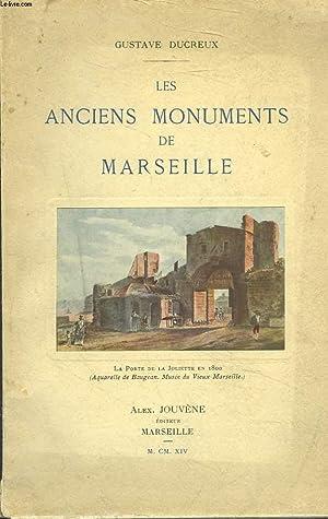 LES ANCIENS MONUMENTS DE MARSEILLE + ENVOI DE L'AUTEUR: GUSTAVE DUCREUX