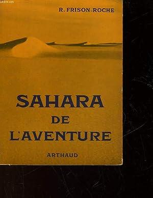 SAHARA DE L'AVENTURE: FRISON-ROCHE ROGER