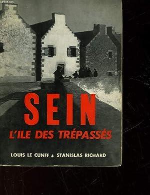 SEIN - L'ILE DES TREPASSES: CUNFF LOUIS LE - RICHARD STANISLAS