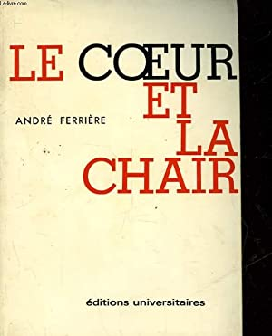LE COEUR ET LA CHAIR: FERRIERE ANDRE