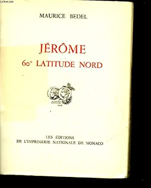 JEROME 60° LATITUDE NORD: BEDEL MAURICE