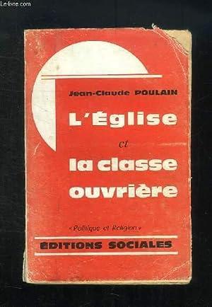 L EGLISE ET LA CLASSE OUVRIERE.: POULAIN JEAN CLAUDE.