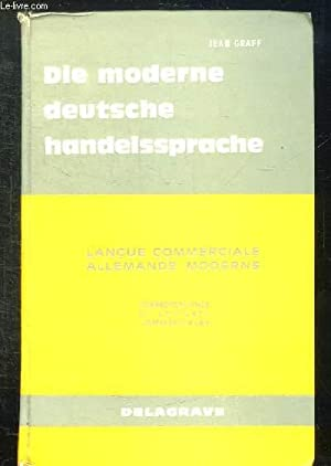 DIE MODERNE DEUTSCHE HANDELSSPRACHE. METHODE PRATIQUE D APPRENTISSAGE DE LA LANGUE COMMERCIALE ...