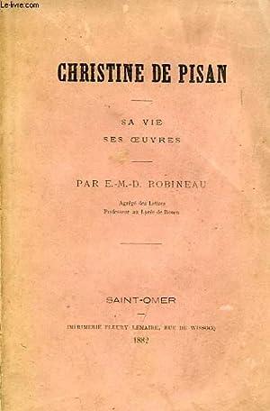 CHRISTINE DE PISAN, SA VIE, SES OEUVRES: ROBINEAU E.-M.-D.
