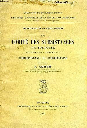LE COMITE DES SUBSISTANCES DE TOULOUSE (12 AOUT 1793 - 3 MARS 1795), CORRESPONDANCE ET ...