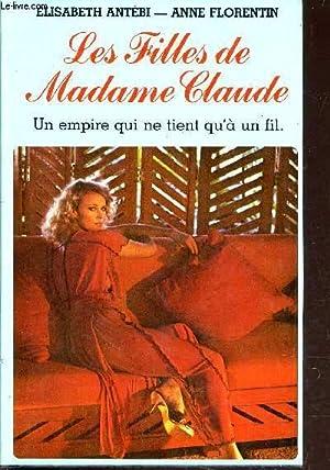 LES FILLES DE MADAME CLAUDE - UN: ANTEBI ELISABETH /