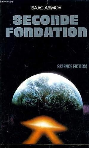 SECONDE FONDATION.: ASIMOV ISAAC