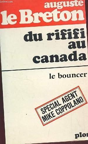 DU RIFIFI AU CANADA - SPECIAL AGENT MIKE COPPOLANO.: LE BRETON AUGUSTE