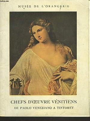 CHEFS D'OEUVRE VENITIENS DE PAOLO VENEZIANO A TINTORET. MUSEE DE L'ORANGERIE JANVIER-31 ...