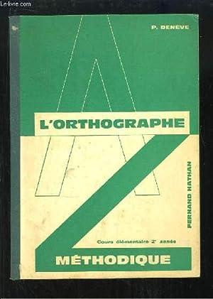 L'Orthographe Méthodique. Cours élémentaire, 2e année.: DENEVE P.
