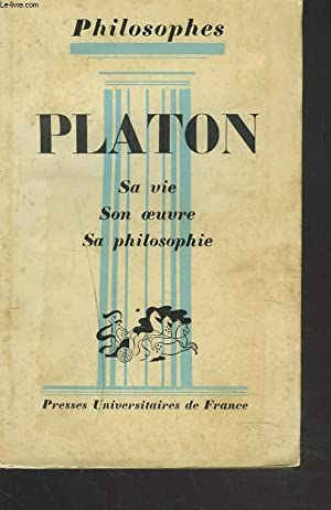 PLATON. SA VIE, SON OEUVRE, SA PHILOSOPHIE.: ANDRE CRESSON
