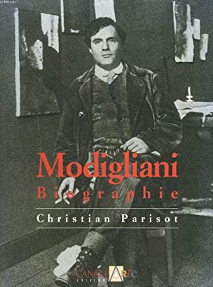 MODIGLIANI. BIOGRAPHIE.: CHRISTIAN PARISOT