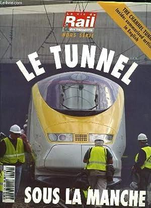 LA VIE DU RAIL ET TRANSPORTS - HORS SERIES - LE TUNNEL SOUS LA MANCHE: COLLECTIF