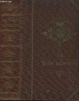 LA VILLE LUMIERE - ANECDOTES ET DOCUMENTS: COLLECTIF
