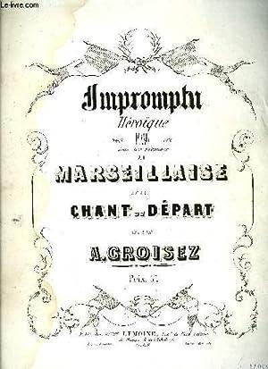 IMPROMPTU HEROIQUE / LA MARSEILLAISE / LE CHANT DU DEPART: CROISEZ A.
