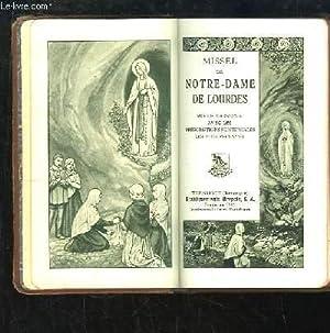 Missel de Notre-Dame de Lourdes. Mis en harmonie avec les prescriptions pontificales les plus ...