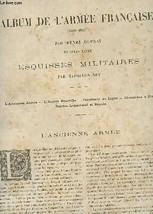 ALBUM DE L'ARMEE FRANCAISE - 1569-1889- ESQUISSES MILITAIRES PAR NAPOLEON NEY / EN 4 ...