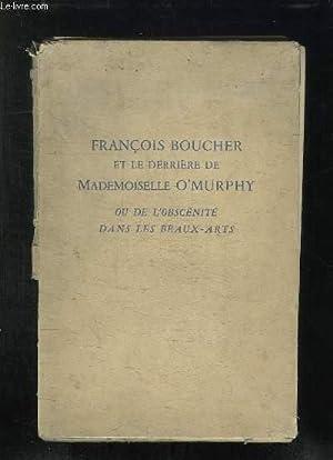 FRANCOIS BOUCHER ET LE DERRIERE DE MADEMOISELLE O MURPHY OU DE L OBSCENITE DANS LES BEAUX ARTS.: ...