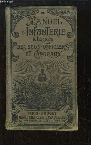Manuel d'Infanterie à l'usage des sous-officiers, des: COLLECTIF