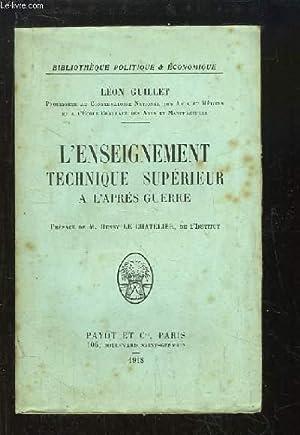 L'Enseignement technique supérieur à l'après guerre.: GUILLET Léon ...